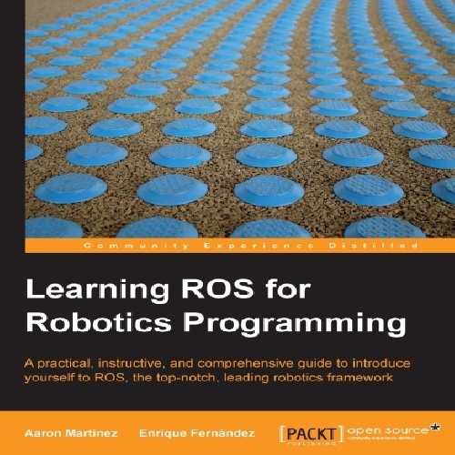کتاب Learning ROS for Robotics Programming سال انتشار (2013)