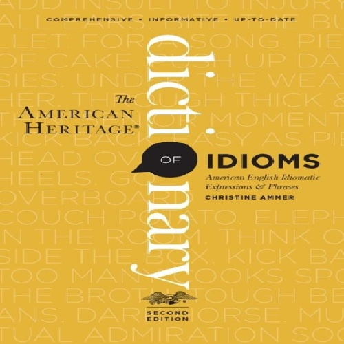 دیکشنری The American Heritage Dictionary of Idioms - ویرایش دوم