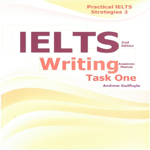 کتاب Practical IELTS Strategies 3 - IELTS Writing Task One - ویرایش دوم (2017)