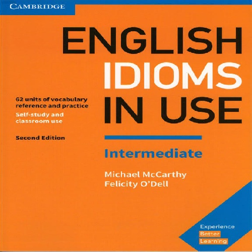 کتاب Cambridge English Idioms in Use سطح Intermediate - ویرایش دوم (2017)