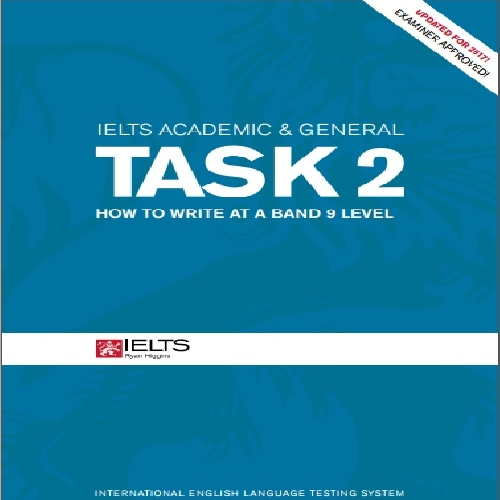 کتاب IELTS Academic & General Task 2 How to Write at a Band 9 Level ویرایش 2017